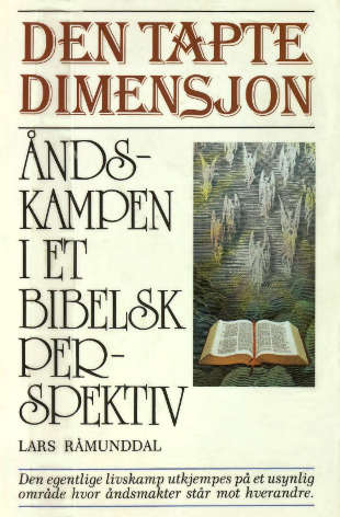 """""""Den tapte dimensjon - åndskampen i et bibelsk perspektiv"""" av Lars Råmunddal"""