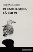 """""""Vi bare kjører, så ser vi"""" av Hilde Stålskjær Osen"""