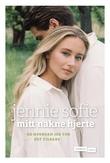 """""""Mitt nakne hjerte og hvordan jeg tok det tilbake"""" av Jennie Sofie"""