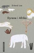 """""""Dyrene i Afrika"""" av Erlend Loe"""