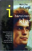 """""""I heroinens klør"""" av Wenche Roland"""