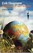 """""""Fremtiden i våre hender - om hva vi alle kan gjøre for å styre utviklingen mot en bedre verden"""" av Erik Dammann"""