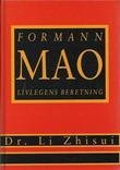 """Formann Mao - livlegens beretning"" av Zhisui Li"