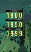 """""""Hundreårsboken - en håndbok til 1900-1950-1999"""" av Jo Gjerstad"""