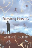 """""""Praying mantis"""" av André Brink"""