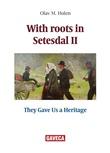 """With roots in Setesdal - II"" av Olav M. Holen"