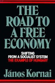 """The road to a free economy: Shifting from a socialist system"" av János Kornai"