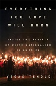 """Everything you love will burn - inside the rebirth of white nationalism in America"" av Vegas Tenold"