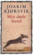 """""""Min døde hund - dikt"""" av Joakim Kjørsvik"""
