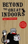 """Beyond the great indoors"" av Ingvar Ambjørnsen"