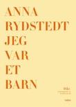 """""""Jeg var et barn - dikt"""" av Anna Rydstedt"""