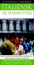 """""""Italiensk på 15 minutter lær italiensk på bare 15 minutter om dagen"""" av Francesca Logi"""