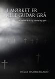 """""""I mørket er alle gudar grå"""" av Helge Hammersland"""