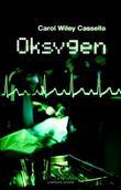 """""""Oksygen"""" av Carol Cassella"""