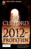 """""""2012-profetien"""" av Ole Clifford"""