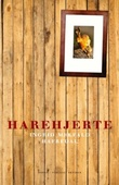 """""""Harehjerte - roman"""" av Ingrid Melfald Hafredal"""