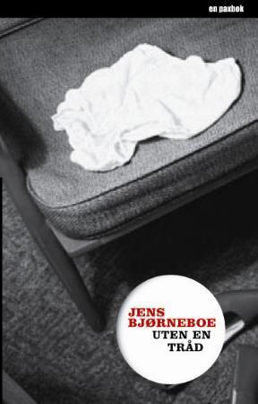 """""""Uten en tråd"""" av Jens Bjørneboe"""