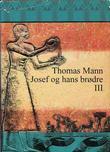 """""""Josef og hans brødre - tredje roman"""" av Thomas Mann"""