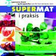 """""""Supermat i praksis 22 supersunne råvarer og 66 oppskrifter som får frem det beste i dem"""" av Anne Larsen"""