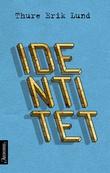 """""""Identitet"""" av Thure Erik Lund"""