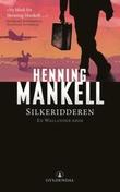 """""""Silkeridderen"""" av Henning Mankell"""