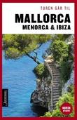 """""""Turen går til Mallorca, Menorca & Ibiza"""" av Jytte Flamsholt Christensen"""