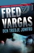 """""""Den tredje jomfru"""" av Fred Vargas"""