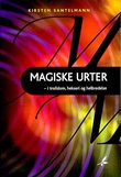 """""""Magiske urter - i trolldom, hekseri og helbredelse"""" av Kirsten Santelmann"""
