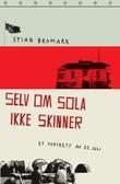 """""""Selv om sola ikke skinner et portrett av 22. juli"""" av Stian Bromark"""