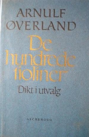 """""""De hundrede fioliner"""" av Arnulf Øverland"""