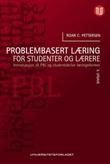 """""""Problembasert læring for studenter og lærere - introduksjon til PBL og studentaktive læringsformer"""" av Roar C. Pettersen"""