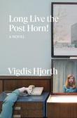 """""""Long live the post horn!"""" av Vigdis Hjorth"""