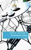 """""""Sommer 2005 roman"""" av Tove Nilsen"""
