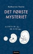 """""""Det første mysteriet - historien om deg - før du ble født"""" av Katharina Vestre"""