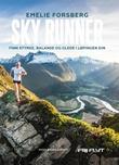"""""""Sky runner - finn styrke, balanse og glede i løpingen din"""" av Emelie Forsberg"""
