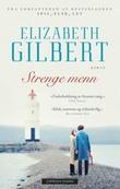 """""""Strenge menn"""" av Elizabeth Gilbert"""