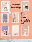 """""""Tiril som trodde at-"""" av Eva Staaf"""