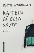 """""""Kaptein på egen skute - roman"""" av Kjetil Nordengen"""