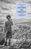 """""""Gutten og fjellet - en oppdagelsesreise i norsk natur"""" av Torbjørn Ekelund"""