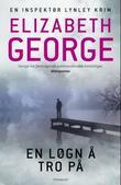 """""""En løgn å tro på - en inspektør Lynley krim"""" av Elizabeth George"""