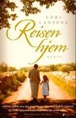 """""""Reisen hjem - roman"""" av Lori Lansens"""