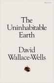 """The uninhabitable earth a story of the future"" av David Wallace-Wells"
