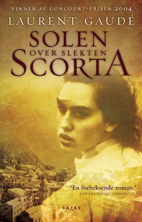 """""""Solen over slekten Scorta"""" av Laurent Gaudé"""