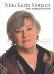 """""""Inn i virkeligheten min vei fra humanetikk til kristen tro"""" av Nina Karin Monsen"""
