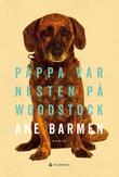 """""""Pappa var nesten på Woodstock roman"""" av Ane Barmen"""