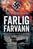 """""""Farlig farvann Hurtigruten i nord 1940-45"""" av Alf R. Jacobsen"""
