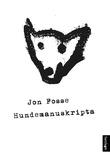 """""""Hundemanuskripta"""" av Jon Fosse"""