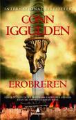 """""""Erobreren"""" av Conn Iggulden"""