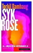 """""""Syk rose - roman"""" av Torkil Damhaug"""