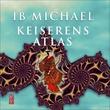 """""""Keiserens atlas"""" av Ib Michael"""